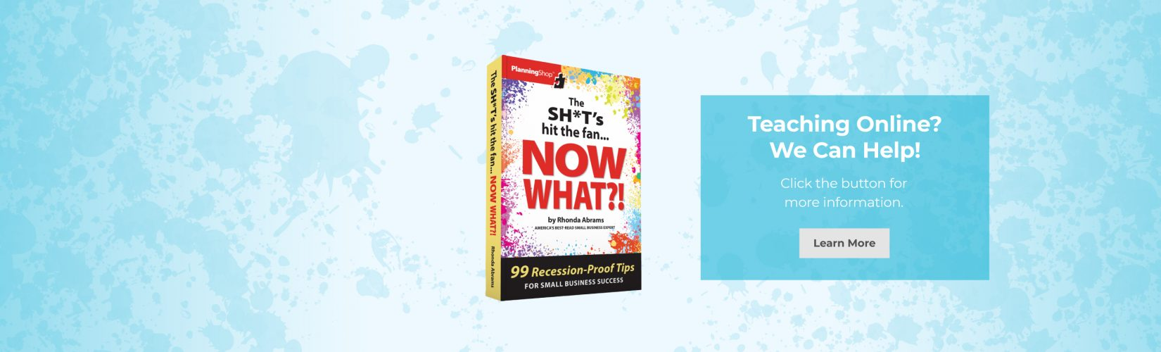 Image banner. The Sh*t's Hit the Fan…Now What?! 99 Recession-Proof Tips for Small Business Success. Click to learn more.